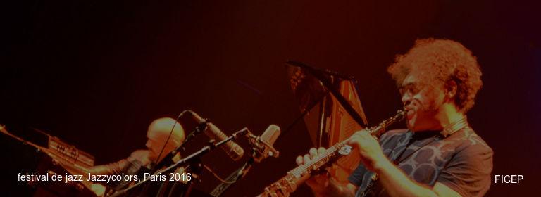 festival de jazz Jazzycolors, Paris 2016 FICEP