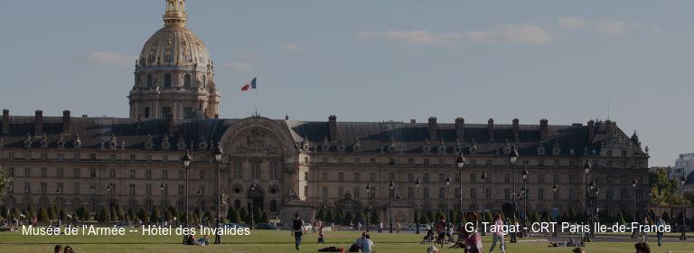 Musée de l'Armée -- Hôtel des Invalides G. Targat - CRT Paris Ile-de-France