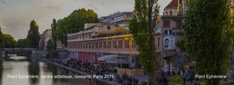 Point Ephémère, centre artistique, concerts, Paris 2015 Point Ephémère