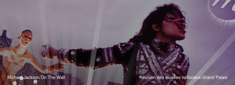 Michael Jackson On The Wall Réunion des musées nationaux-Grand Palais