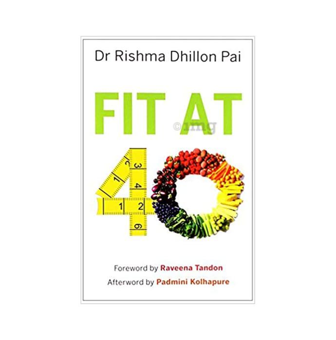 Fit at 40 by Rishma Dhillon Pai
