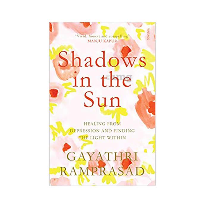 Shadows in The Sun by Gayathri Ramprasad