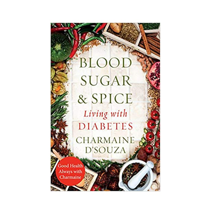 Blood Sugar & Spice by Charmaine D'Souza