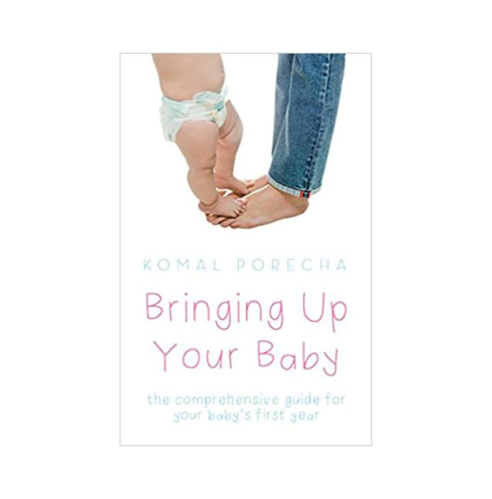 Bringing Up Your Baby by Komal Porecha