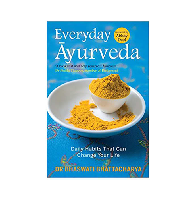 Everyday Ayurveda by Bhaswati Bhattacharya