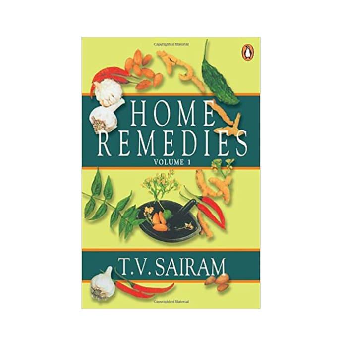 Home Remedies Volume-I by T V Sairam