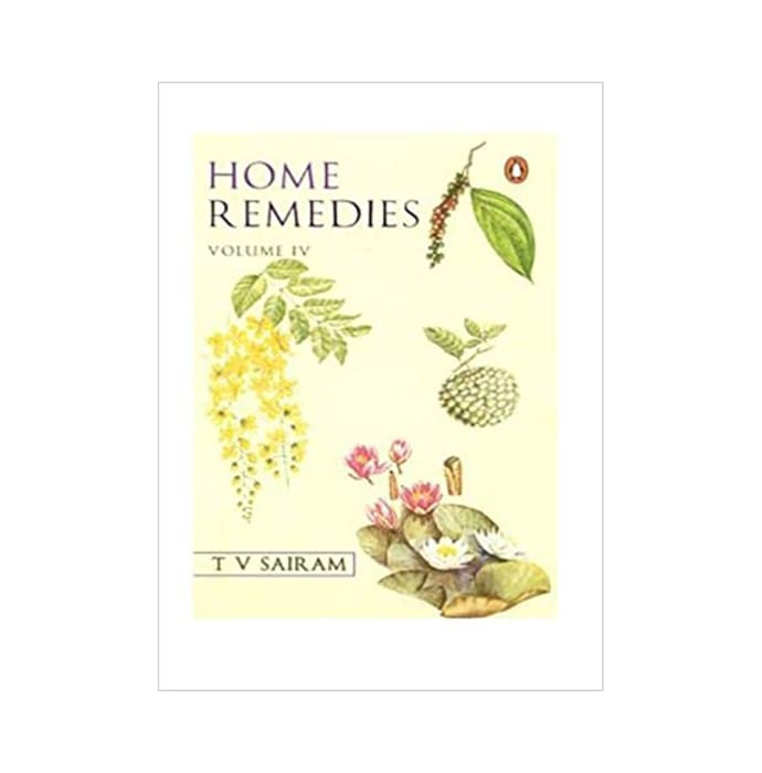 Home Remedies Volume-IV by T V Sairam