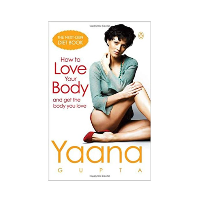How to Love Your Body by Yaana Gupta