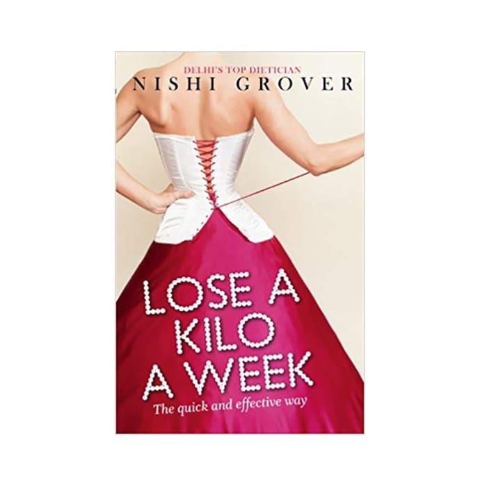 Lose a Kilo a Week by Nishi Grover
