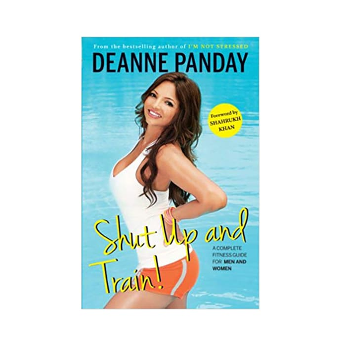 Shut Up and Train! by Deanne Panday