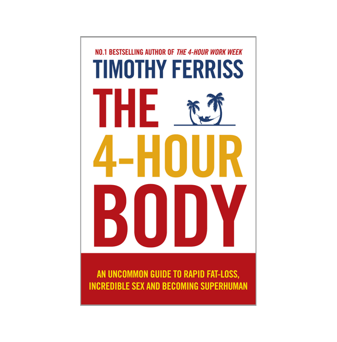 The 4 Hour Body by Timothy Ferriss
