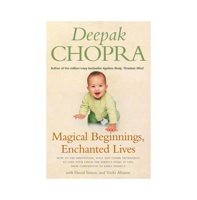 Magical Beginnings Enchanted Lives by Deepak Chopra