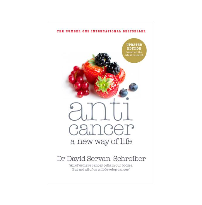 Anticancer, a New Way of Life by David Servan-Schreiber