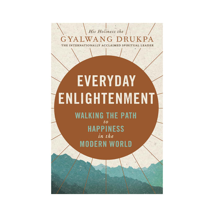 Everyday Enlightenment - Walking The Path to Happiness in The Modern World by Gyalwang Drukpa