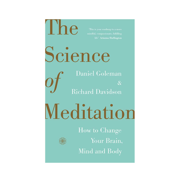 The Science of Meditation by Daniel Goleman
