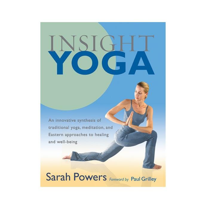 Insight Yoga by Sarah Powers