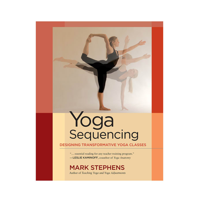 Yoga Sequencing by Mark Stephens