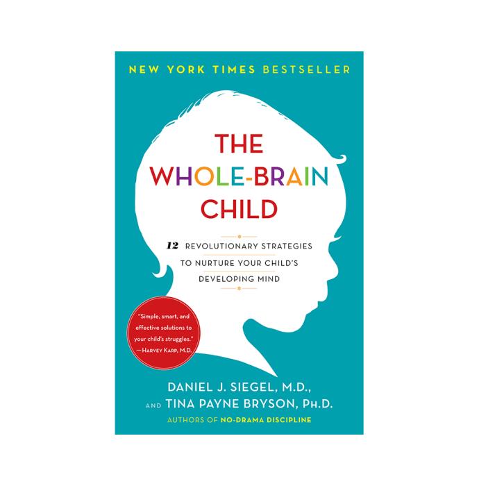 The Whole Brain Child by Daniel J. Siegel