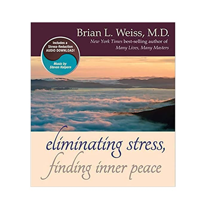 Eliminating Stress Finding Inner Peace by Brian L. Weiss