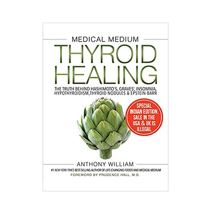 Medical Medium Thyroid Healing by Anthony William