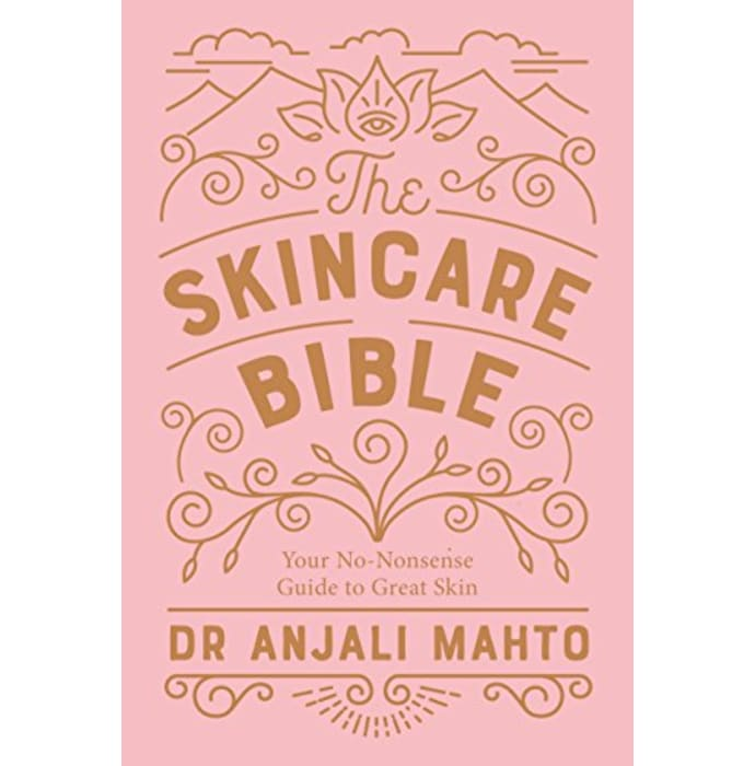 The Skincare Bible by Dr Anjali Mahto