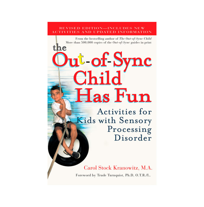 The Out of Sync Child Has Fun by Carol Stock Kranowitz