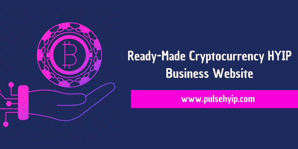 Ready-made and profitable cryptocurrency HYIP business Website script for startups & entrepreneurs