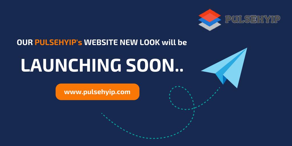 Pulsehyip's New Look will be Launching Soon!
