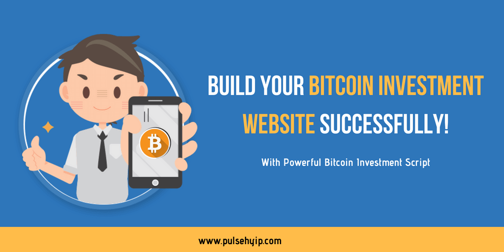 Bitcoin investment script software - Launch your own bitcoin investment website successfully !