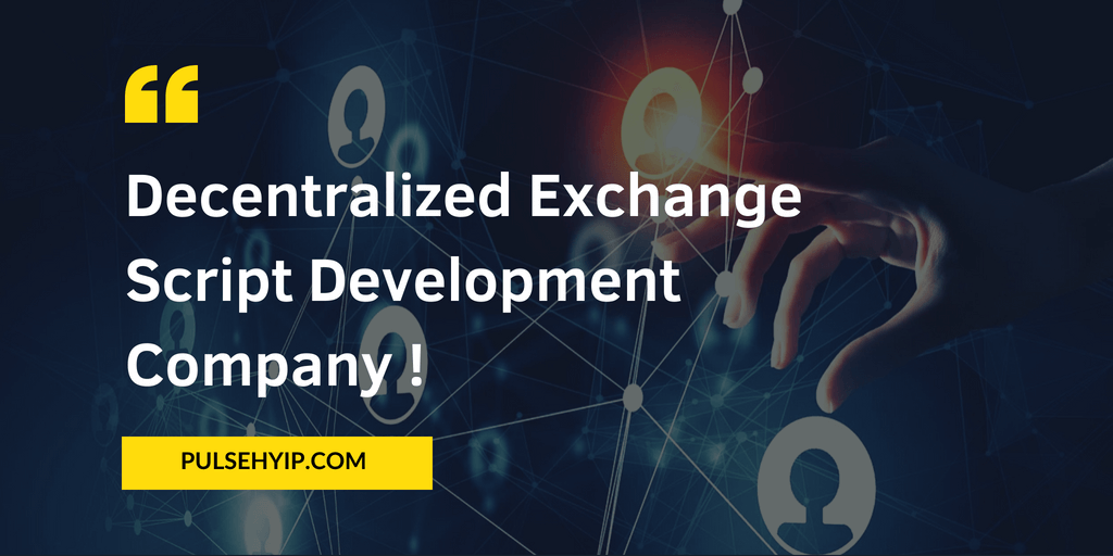 https://res.cloudinary.com/du9txven3/image/upload/v1532066145/pulsehyip/decentralized-exchange-development-company.png