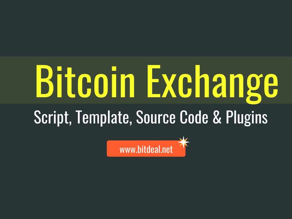 Bitcoin Exchange Source Code, Script, Template and Plugins from Bitdeal