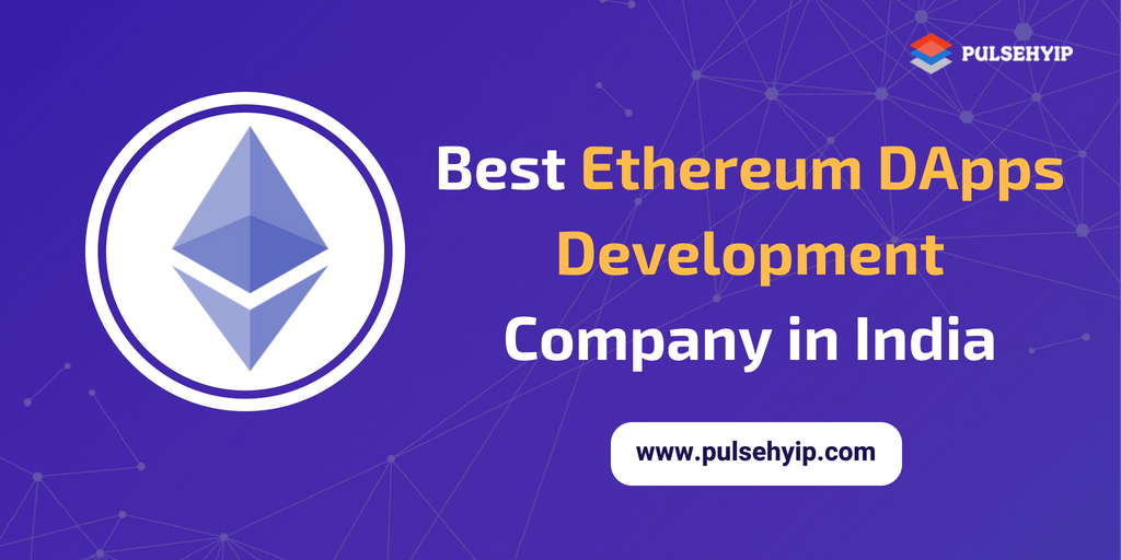 Ethereum DApps Development Company in India