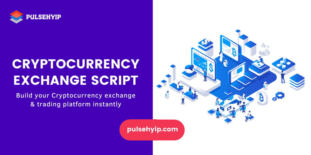 Cryptocurrency Exchange Script to Start your own Cryptocurrency Trading Platform Instantly