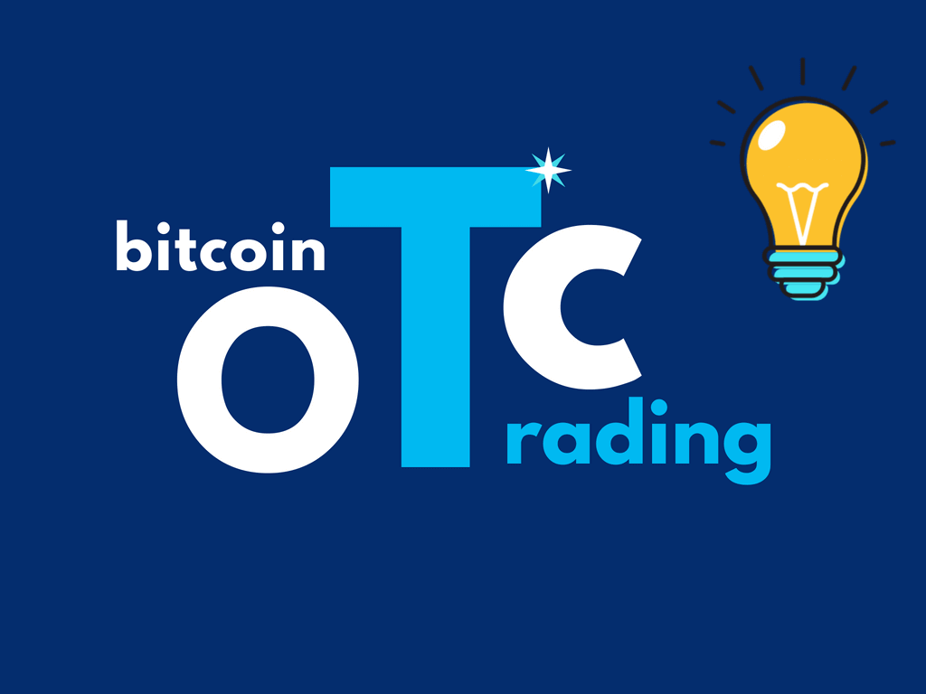 Bitcoin OTC Trading - How it Works?