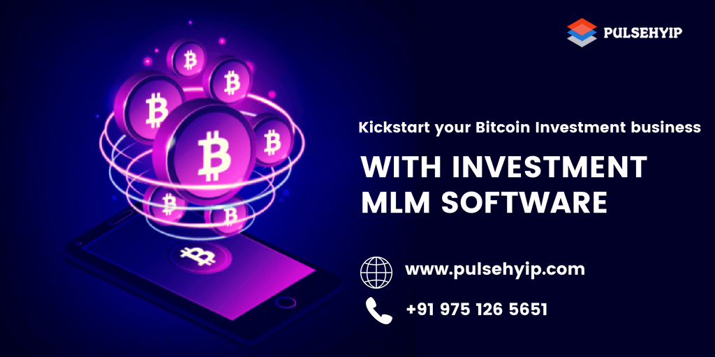 Kickstart Your Bitcoin Investment business with Investment MLM software