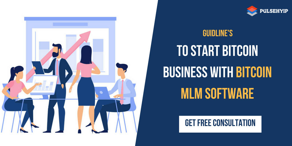 Guidelines to start Bitcoin Business with Bitcoin MLM Software