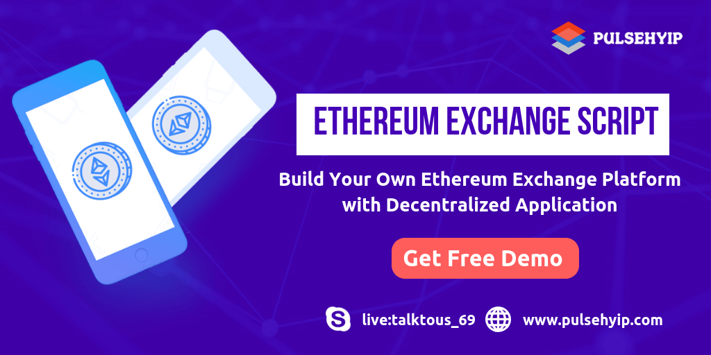 Start Your Own Ethereum Exchange Platform with Decentralized Application