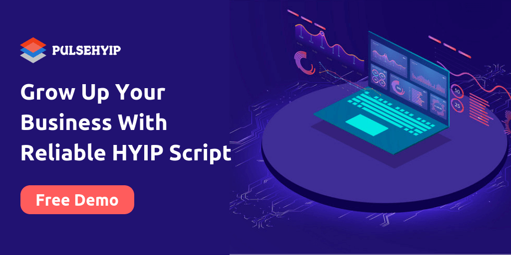 Grow Up Your Business With Reliable HYIP Script Software
