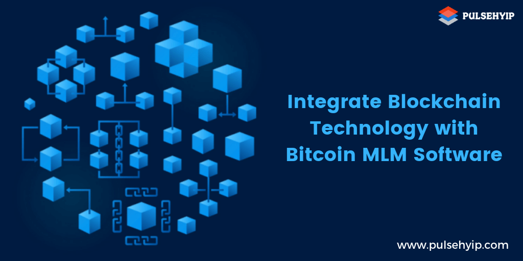 Integrate Blockchain Technology with Bitcoin MLM Software