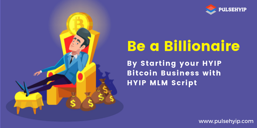 HYIP MLM Script to Empower your HYIP Bitcoin Investment Business