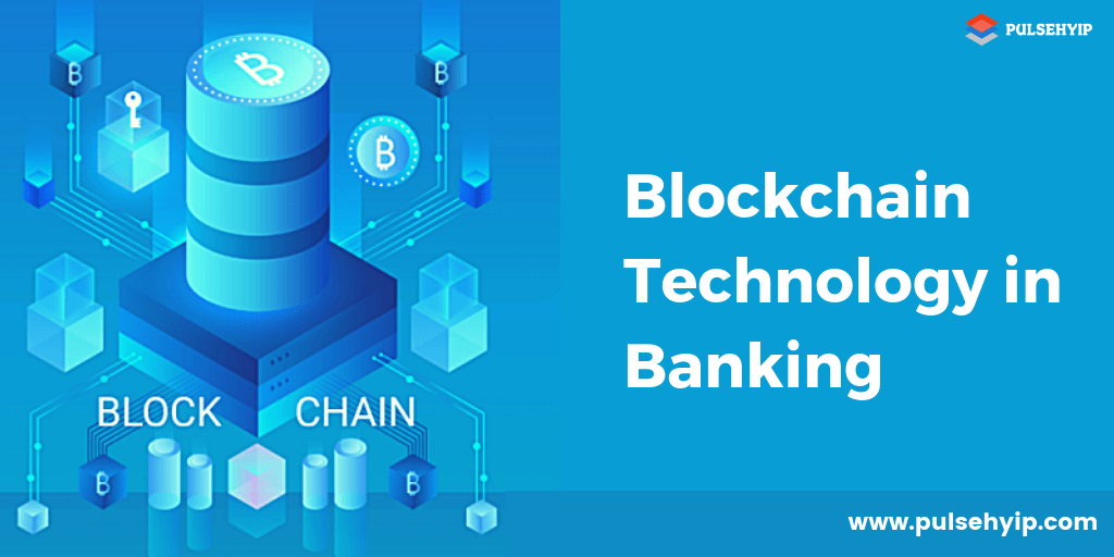 Blockchain Technology is Revamping the Banking Industry