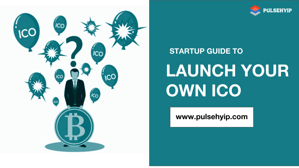 How to Launch an Initial Coin Offering (ICO)? A Step-by-Step Startup Guide