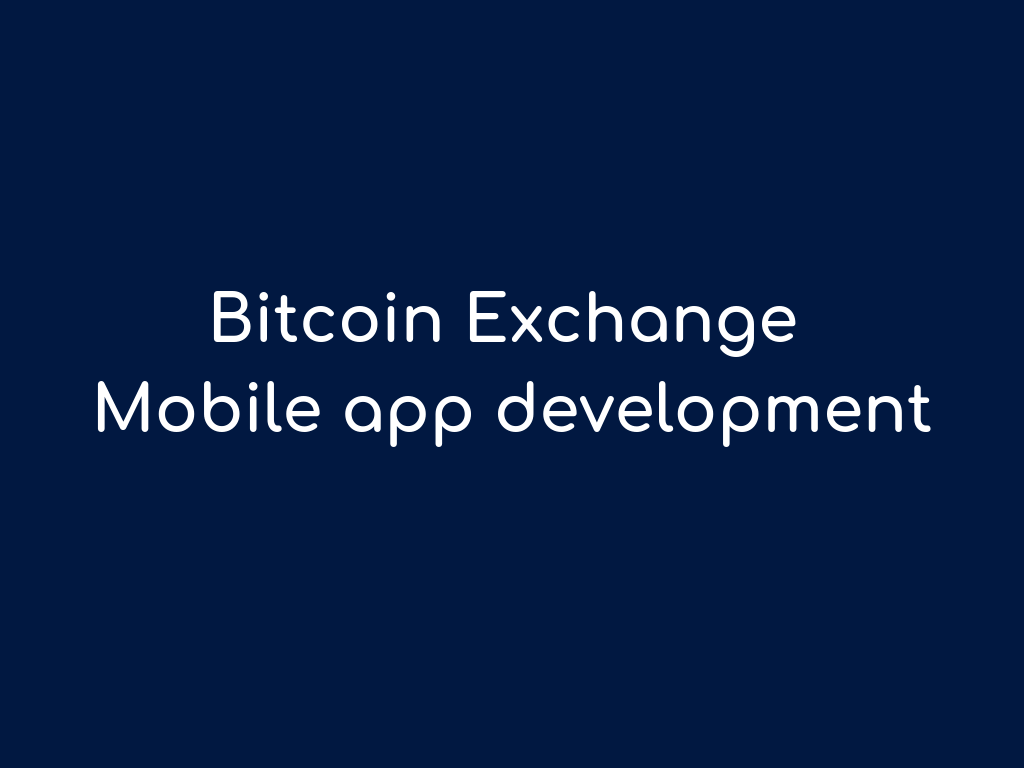 Bitcoin Exchange Mobile Application Development Company
