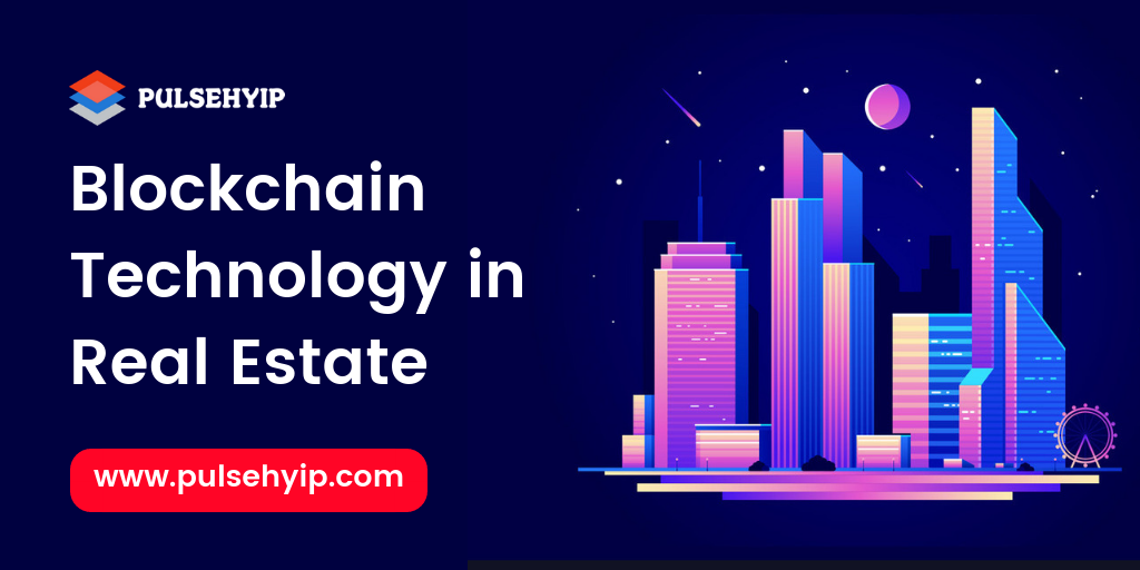 How Blockchain Technology is Transforming Real Estate Industry?