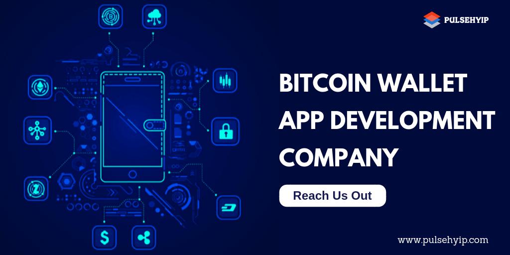 Bitcoin Wallet App Development Company - Pulsehyip