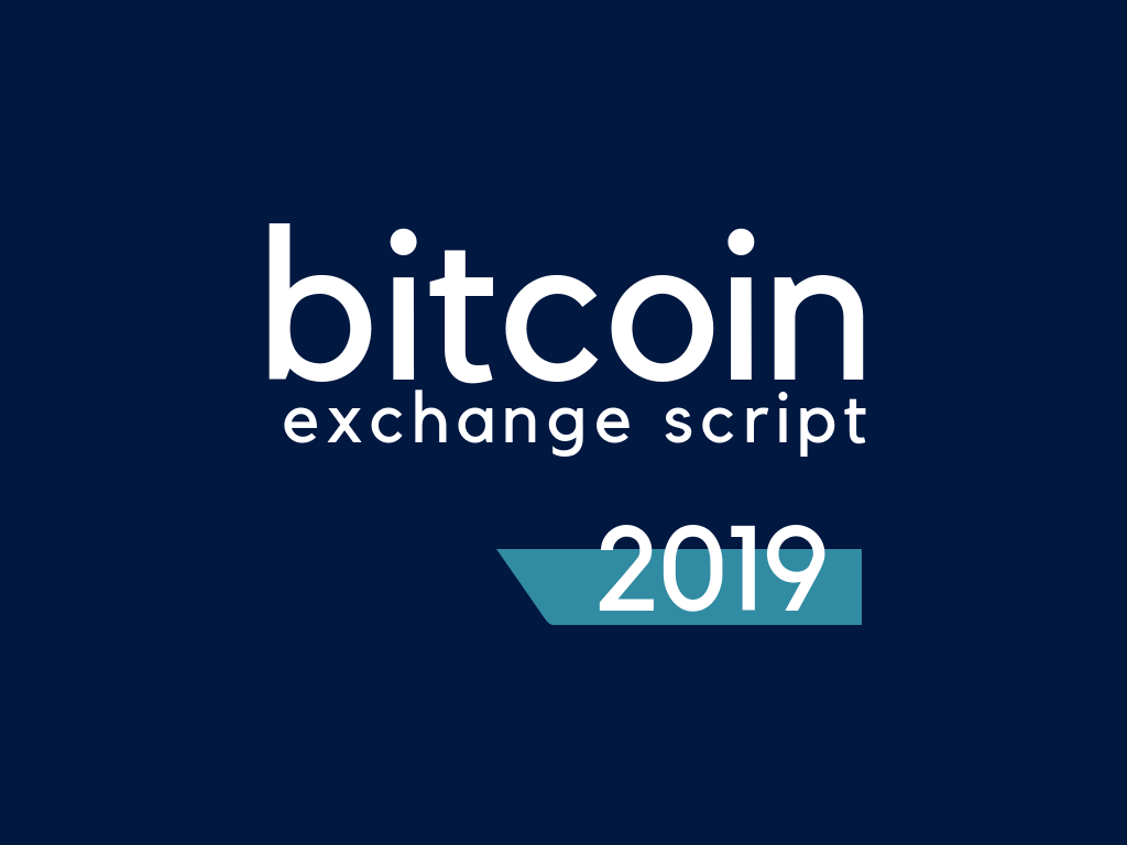 Bitcoin Exchange Script 2019
