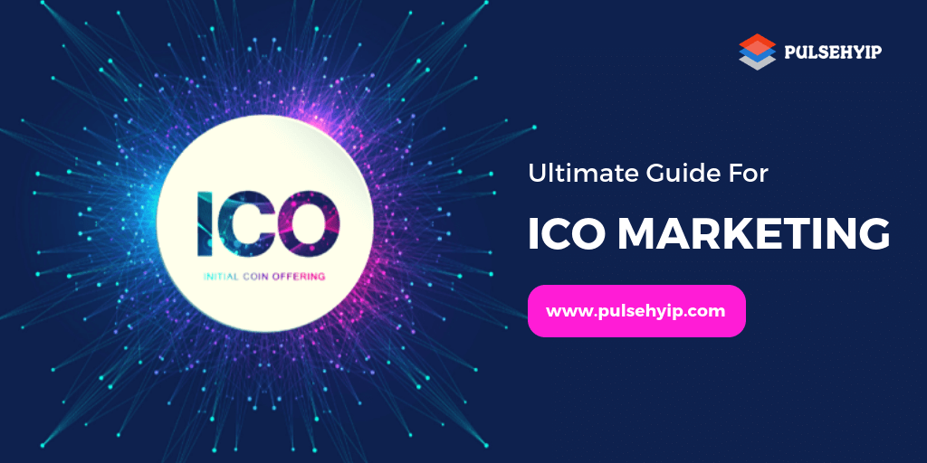 ICO Marketing – An Ultimate Guide To Build Your ICO Marketing Strategy
