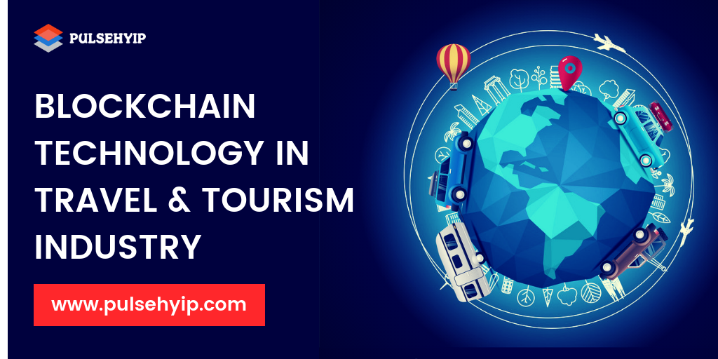 How Blockchain Technology is Transforming The Travel & Tourism Industry?