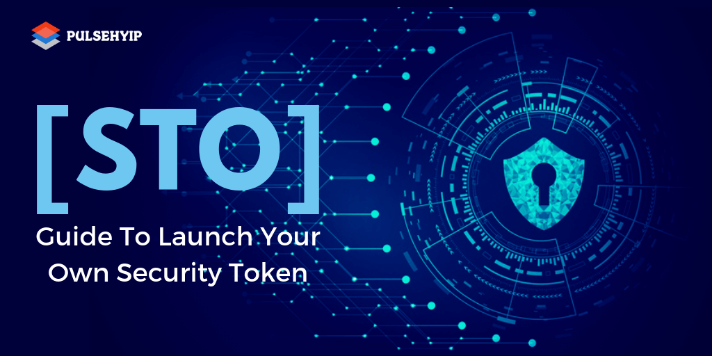 A Guide to Launch Your Own Security Token Offering (STO)
