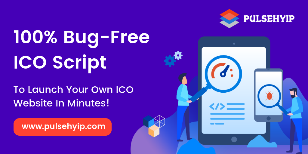 100% Bug Free ICO Script To Launch Your Own ICO Website in Minutes